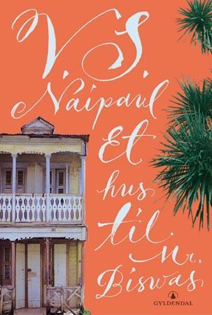 """""""Et hus til Mr. Biswas"""" av V.S. Naipaul"""