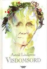 """""""Astrid Lindgrens visdomsord"""" av Margareta Strömstedt"""