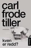 """""""Kven er redd? - skodespel"""" av Carl Frode Tiller"""