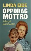 """""""Oppdrag Mottro - jakta på gamle dagar"""" av Linda Eide"""