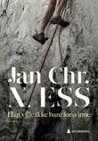 """""""Han ville ikke bare forsvinne - roman"""" av Jan Chr. Næss"""