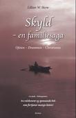 """""""Skyld - en familiesaga"""" av Lillian W. Skow"""