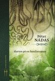 """""""Slutten på en familieroman"""" av Péter Nádas"""