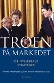 """""""Troen på markedet - de nyliberale strateger"""" av Håvard Friis Nilsen"""