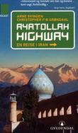 """""""Ayatollah highway en reise i Iran"""" av Arne Svingen"""