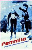 """""""Femmila - skisportens manndomsprøve"""" av Thor Gotaas"""