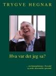 """""""Hva var det jeg sa? om bananplantasje i Tyssedal og andre økonomiske spørsmål"""" av Trygve Hegnar"""
