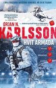 """""""Hvit armada - thriller"""" av Ørjan N. Karlsson"""