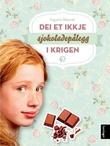 """""""Dei et ikkje sjokoladepålegg i krigen roman"""" av Ingunn Røyset"""