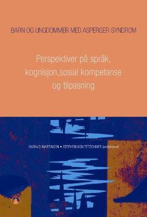 """""""Barn og ungdommer med Asperger syndrom - bind 2"""" av Harald Martinsen"""