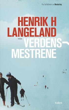 """""""Verdensmestrene"""" av Henrik Helliesen Langeland"""