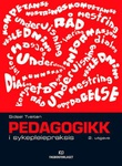 """""""Pedagogikk i sykepleiepraksis"""" av Sidsel Tveiten"""