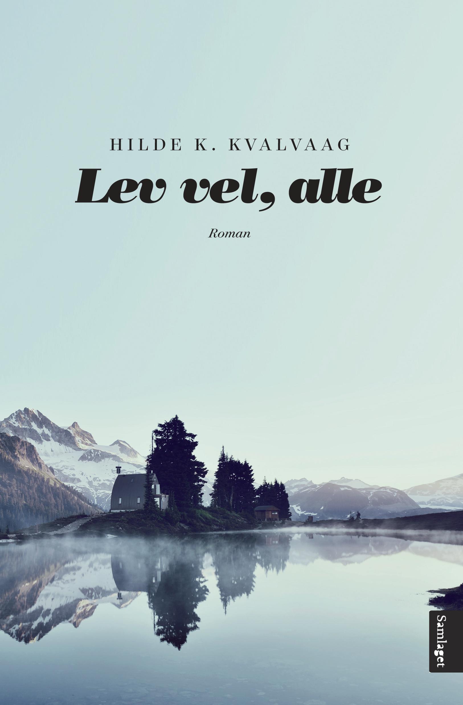 """""""Lev vel, alle - roman"""" av Hilde K. Kvalvaag"""