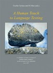 """""""A human touch to language testing - a collection of essays in honour of Reidun Oanæs Andersen on the occasion of her retirement June 2007"""" av Cecilie Carlsen"""