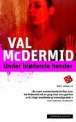 """Under blødende hender"" av Val McDermid"