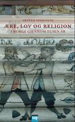 """""""Ære, lov og religion i Norge gjennom tusen år"""" av Arnved Nedkvitne"""