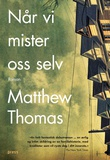 """""""Når vi mister oss selv"""" av Matthew Thomas"""