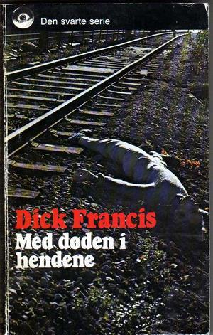 """""""Med døden i hendene"""" av Dick Francis"""