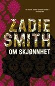 """""""Om skjønnhet"""" av Zadie Smith"""