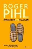 """""""Mannen som ikke ville hjem - roman"""" av Roger Pihl"""