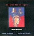 """""""Tulipandronningen"""" av Vetle Lid Larssen"""