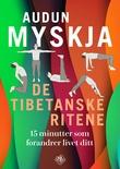 """""""De tibetanske ritene - 15 minutter som forandrer livet ditt"""" av Audun Myskja"""
