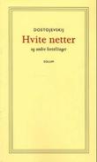 """""""Hvite netter og andre fortellinger"""" av Fjodor M. Dostojevskij"""
