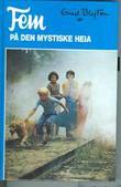"""""""Fem på den mystiske heia"""" av Enid Blyton"""