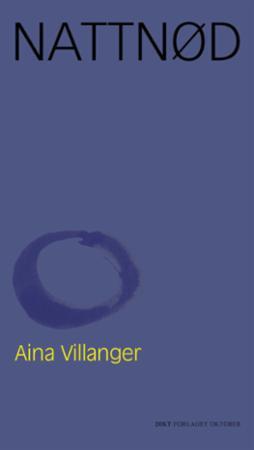 """""""Nattnød - dikt"""" av Aina Villanger"""