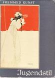 """""""Jugendstil - Fremmed kunst - Fortidens kunst i farver"""" av Heribert Hutter"""