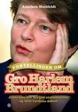 """""""Fortellingen om Gro Harlem Brundtland - jenta som ble Norges statsminister og hele verdens doktor"""" av Anniken Huitfeldt"""