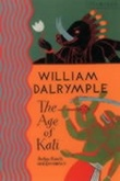 """The age of Kali - Indian travels and encounters"" av William Dalrymple"