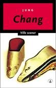 """""""Ville svaner - tre døtre av Kina"""" av Jung Chang"""