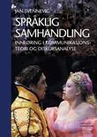 """""""Språklig samhandling - innføring i kommunikasjonsteori og diskursanalyse"""" av Jan Svennevig"""