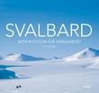 """Svalbard with roots in the permafrost"" av Synnøve Haga"