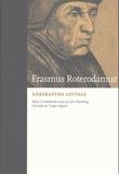 """""""Dårskapens lovtale"""" av Erasmus Roterodamus"""