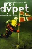 """""""Fra dypet - nordsjødykkernes historie"""" av Christian Catomeris"""