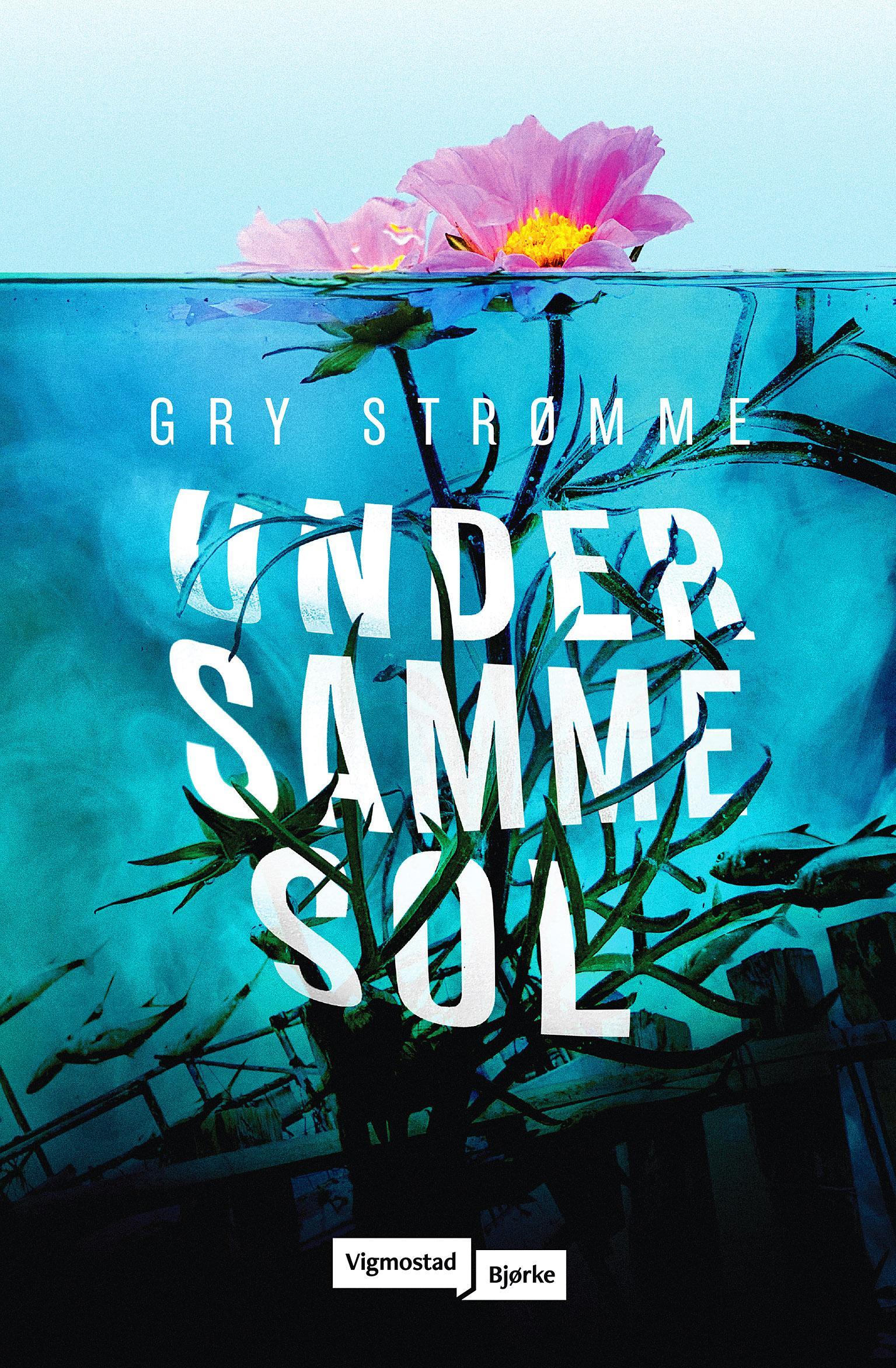 """Under samme sol - roman"" av Gry Strømme"