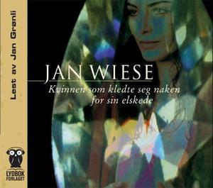 """""""Kvinnen som kledte seg naken for sin elskede"""" av Jan Wiese"""
