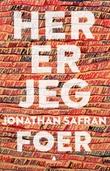 """""""Her er jeg - roman"""" av Jonathan Safran Foer"""