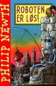 """""""Roboten er løs"""" av Philip Newth"""