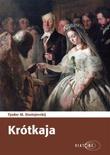 """""""Krótkaja"""" av Fjodor M. Dostojevskij"""