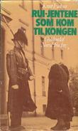 """""""Rui-jentene som kom til Kongen"""" av Knut Eidem"""