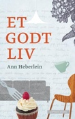 """""""Et godt liv"""" av Ann Heberlein"""