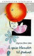 """""""Å spise blomster til frokost"""" av Synne Sun Løes"""