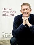 """""""Det er mye man ikke må"""" av Tomas Sjödin"""