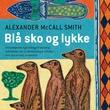 """""""Blå sko og lykke - Damenes detektivbyrå: 7"""" av Alexander McCall Smith"""