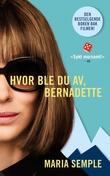 """""""Hvor ble du av, Bernadette"""" av Maria Semple"""