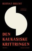 """""""Den kaukasiske krittringen"""" av Bertolt Brecht"""