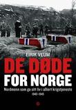 """""""De døde for Norge - nordmenn som ga sitt liv i alliert krigstjeneste 1940-1945"""" av Eirik Veum"""